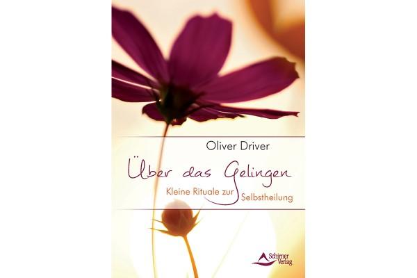 Oliver Driver: Über das Gelingen