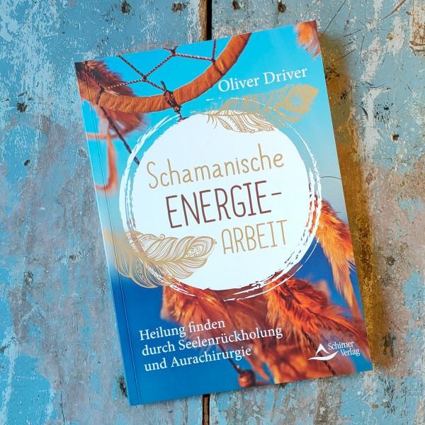 Buch Oliver Driver: Schamanische Energiearbeit