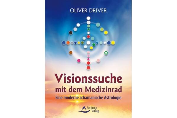 Oliver Driver: Visionssuche mit dem Medizinrad