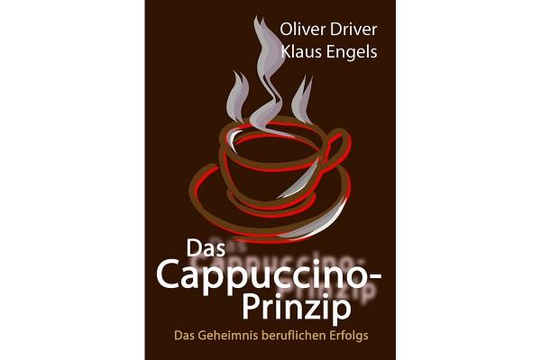 Oliver Driver, Klaus Engels: Das Cappuccino Prinzip