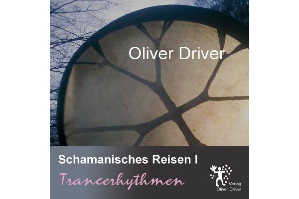 Oliver Driver: Trancerhythmen I