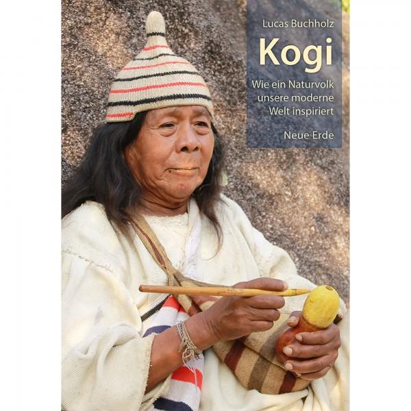 Lucas Buchholz: Kogi - Wie ein Naturvolk unsere moderne Welt inspiriert