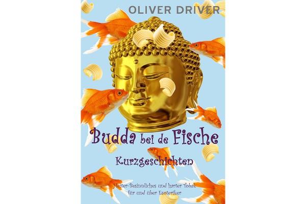 Oliver Driver: Budda bei de Fische