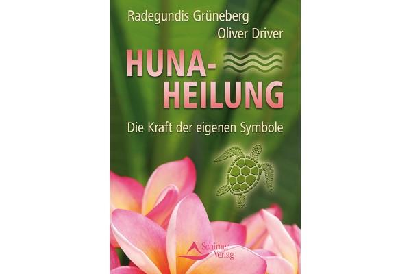 Oliver Driver: Huna-Heilung, Die Kraft der eigenen Symbole
