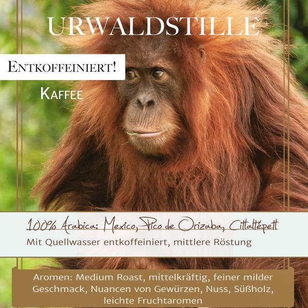 """Entkoffeiniert """"Urwaldstille"""", 350 g"""